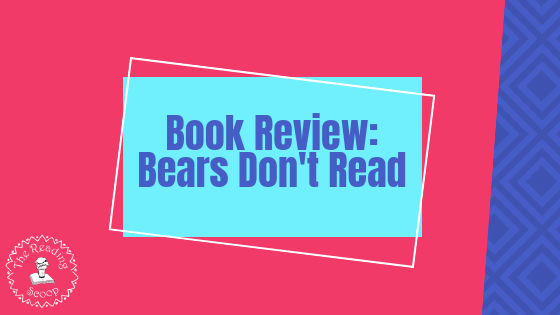 """""""Bears Don't Read"""" by Emma Chichester Clark"""