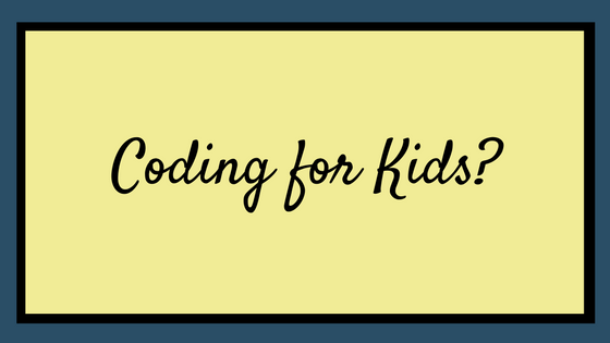 Coding for Kids?