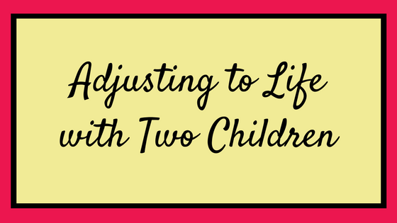 Adjusting to Life with Two Children