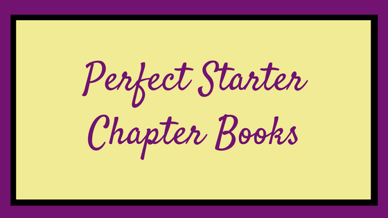 Perfect Early Chapter Books