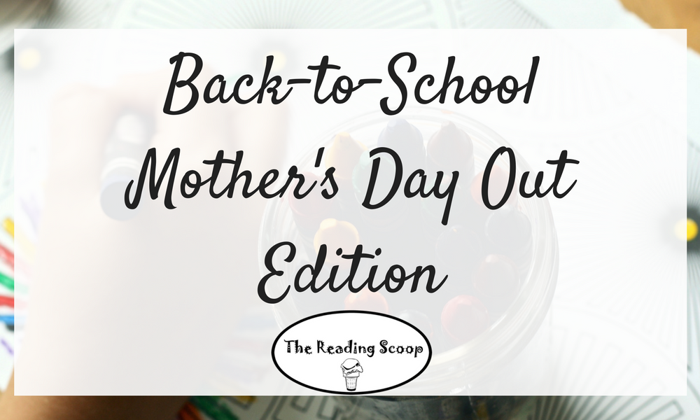Back to School: Mother's Day Out Edition