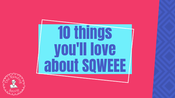 10 things You will Love about Sqweee