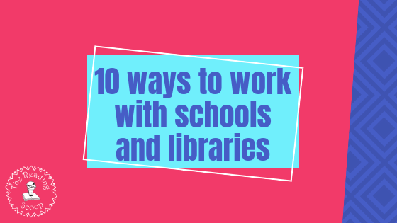 10 ways to work with schools and libraries